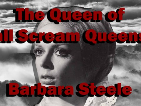 Barbara Steele - The Queen of All Scream Queens