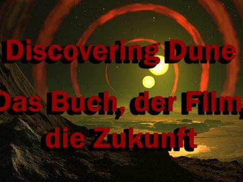 Discovering Dune - Das Buch, der Film, die Zukunft