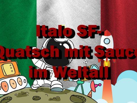 Italo SF - Quatsch mit Sauce im Weltall